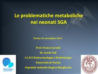 Le problematiche metaboliche  nei neonati SGA