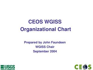 CEOS WGISS  Organizational Chart Prepared by John Faundeen WGISS Chair September 2004