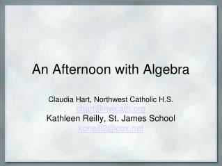 An Afternoon with Algebra