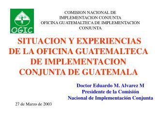 COMISION NACIONAL DE  IMPLEMENTACION CONJUNTA OFICINA GUATEMALTECA DE  IMPLEMENTACION CONJUNTA
