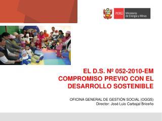EL D.S. Nº 052-2010-EM  COMPROMISO PREVIO CON EL DESARROLLO SOSTENIBLE