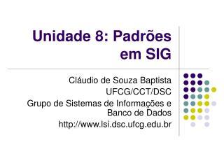 Unidade 8: Padr ões em SIG