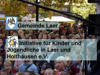 Initiative für Kinder und Jugendliche in Laer und Holthausen e.V.