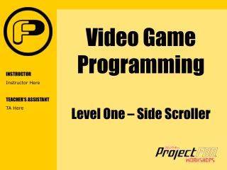 Video Game Programming  Level One   Side Scroller