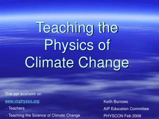 Teaching the Physics of  Climate Change