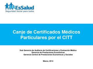 Canje de Certificados Médicos Particulares por el CITT