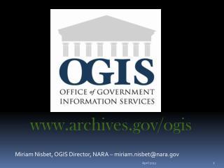 Miriam Nisbet, OGIS Director, NARA – miriam.nisbet@nara
