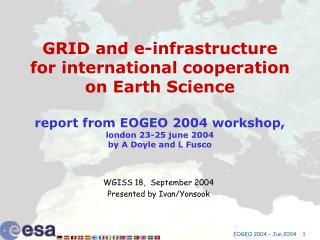 WGISS 18,   September 2004 Presented by Ivan/Yonsook