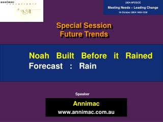 Noah   Built   Before   it   Rained                   Forecast   :   Rain