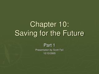 Chapter 10: Saving for the Future