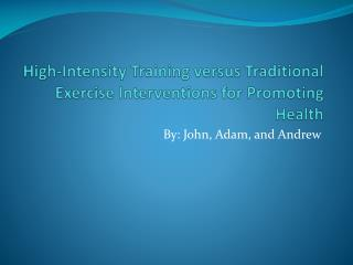 High-Intensity Training versus Traditional Exercise Interventions for Promoting Health