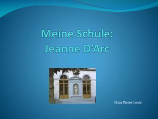 Meine Schule : Jeanne D'Arc
