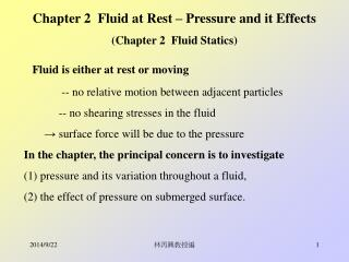 Chapter 2  Fluid at Rest – Pressure and it Effects (Chapter 2  Fluid Statics)