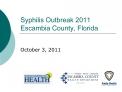 Syphilis Outbreak 2011 Escambia County, Florida