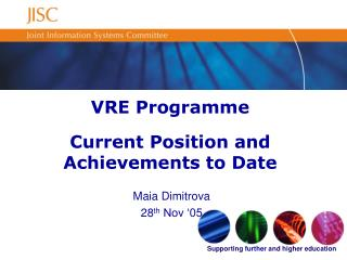 VRE Programme Current Position and Achievements to Date