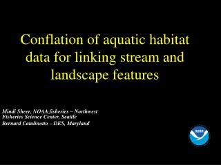 Conflation of aquatic habitat data for linking stream and landscape features