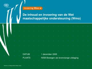 De inhoud en invoering van de Wet maatschappelijke ondersteuning (Wmo)