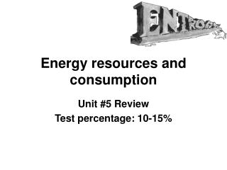 Energy resources and consumption