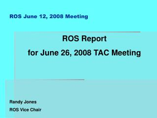 ROS June 12, 2008 Meeting