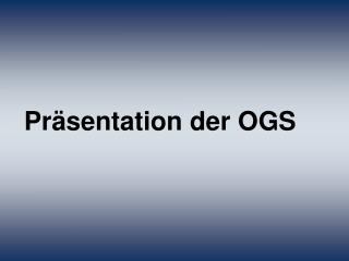 Präsentation der OGS