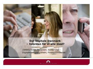 Det Digitale Danmark  – hvordan får vi alle med?