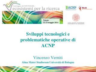 Sviluppi tecnologici e problematiche operative di ACNP