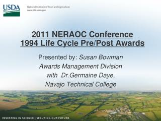 2011 NERAOC Conference 1994 Life Cycle Pre/Post Awards