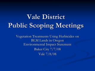 Vale District Public Scoping Meetings