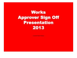 Works  Approver Sign Off Presentation 2013 (revised March 2013)