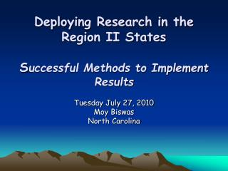Deploying Research in the Region II States  S uccessful Methods to Implement Results