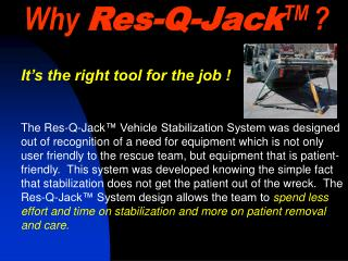 Why  Res-Q-Jack TM  ?