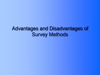 Advantages and Disadvantages of Survey Methods