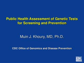 Public Health Assessment of Genetic Tests for Screening and Prevention