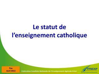 Le statut de  l'enseignement catholique