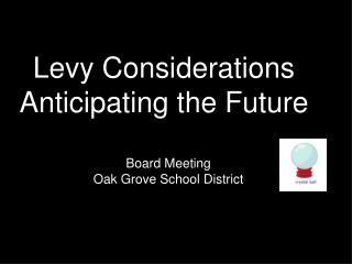 Levy Considerations Anticipating the Future