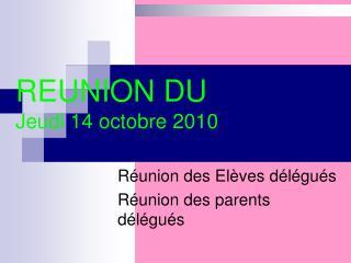 REUNION DU Jeudi 14 octobre 2010