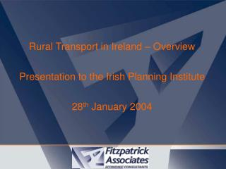 Rural Transport in Ireland –  Overview Presentation to the Irish Planning Institute