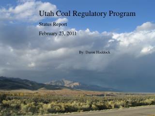 Utah Coal Regulatory Program Status Report February 23, 2011
