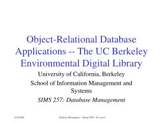 Object-Relational Database Applications -- The UC Berkeley Environmental Digital Library