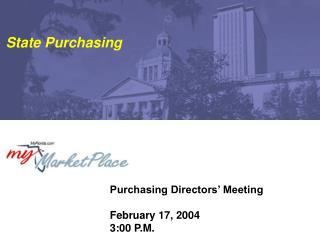 Purchasing Directors' Meeting February 17, 2004 3:00 P.M.