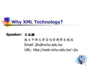 Why XML Technology?