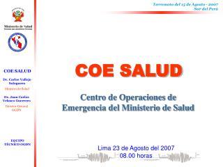 Lima 23 de Agosto del 2007 08.00 horas