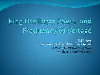 Ring Oscillator Power and Frequency Vs Voltage