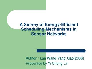 A Survey of Energy-Efficient Scheduling Mechanisms in Sensor Networks