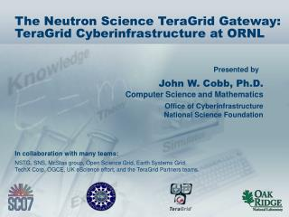 The Neutron Science TeraGrid Gateway:  TeraGrid Cyberinfrastructure at ORNL