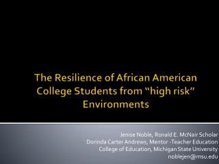 "The Resilience of African American College Students from ""high risk"" Environments"
