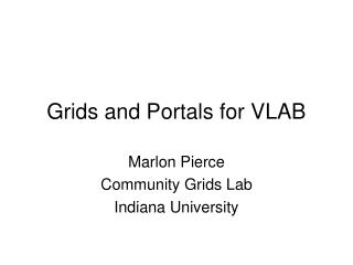 Grids and Portals for VLAB