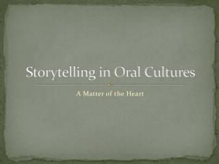 Storytelling in Oral Cultures