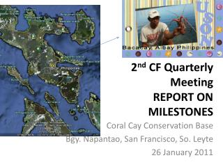 2 nd  CF Quarterly Meeting REPORT ON MILESTONES
