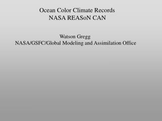 Ocean Color Climate Records       NASA REASoN CAN
